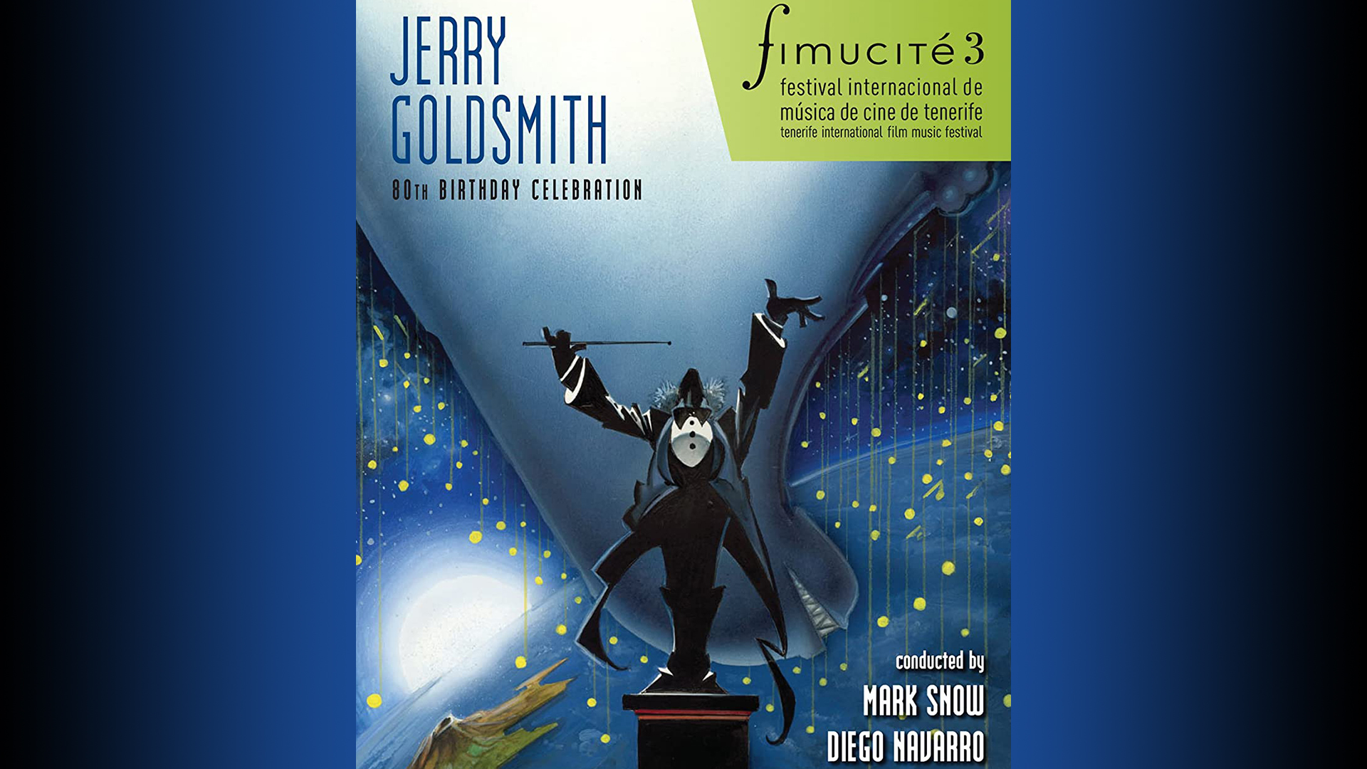Jerry Goldsmith: Fimucité 80th Birthday Celebration